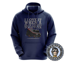 Load image into Gallery viewer, I Love It When The Plan Comes Together Hoodies Hoodie Hoody Jumper Pullover Mens Ladies Kids Unisex 0147