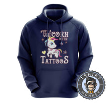 Load image into Gallery viewer, Just A Unicorn With A Tattoo Unicorn Lover Funny Hoodies Hoodie Hoody Jumper Pullover Mens Ladies Kids Unisex 1127