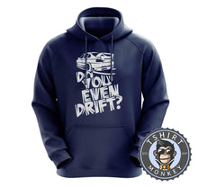 Load image into Gallery viewer, Do You Even Drift Hoodies Hoodie Hoody Jumper Pullover Mens Ladies Kids Unisex 0288