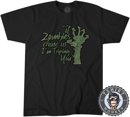 If Zombie Chase Us I'm Tripping You Monster Vintage Funny Tshirt Shirt Mens Unisex 2714