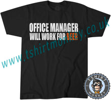 Load image into Gallery viewer, Office Manager Will Work For Beer T-Shirt Unisex Mens Kids Ladies