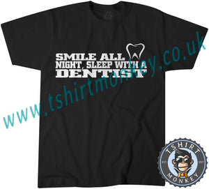 Smile All Night Sleep With A Dentist T-Shirt Unisex Mens Kids Ladies