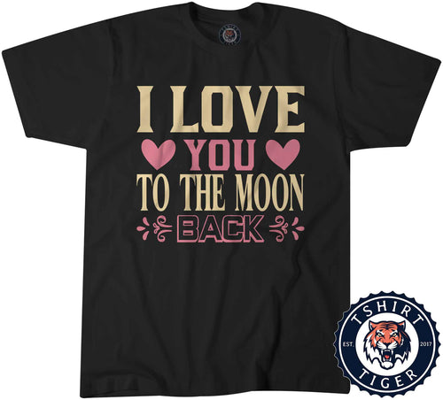To The Moon And Back Valentines Day Statement Tshirt Mens Unisex 3269