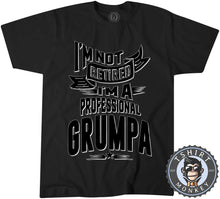 Load image into Gallery viewer, I'm A Professional Grumpa Funny Vintage Statement Tshirt Mens Unisex 1175
