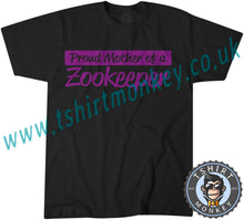 Load image into Gallery viewer, Proud Mother Of A Zookeeper T-Shirt Unisex Mens Kids Ladies