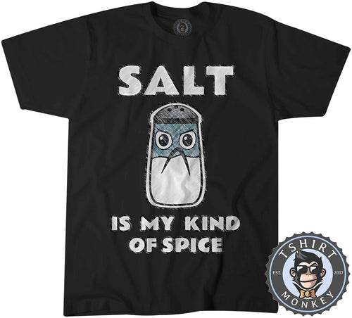 Salt Is My Kind Of Spice Funny Cartoon Illustration Foodie Tshirt Shirt Mens Unisex 2707