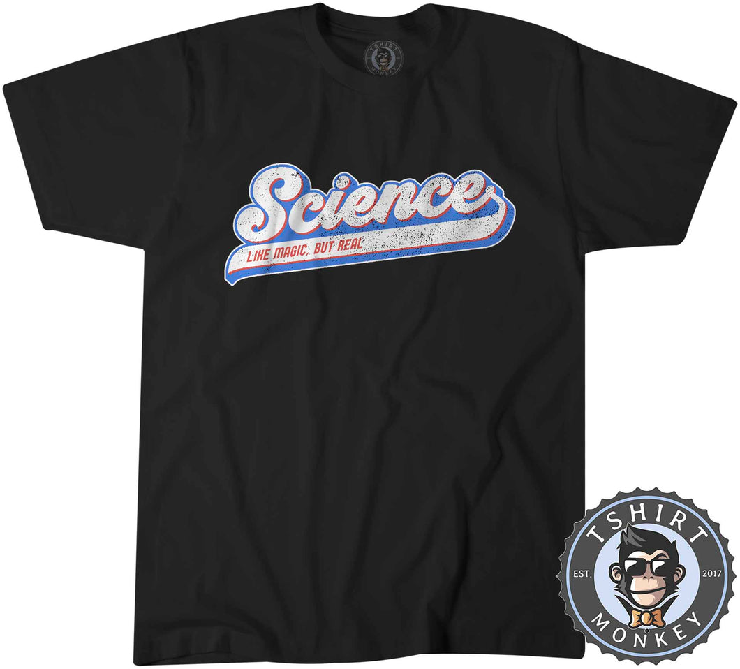 Science Like Magic But Real Retro Style Graphic Statement Tshirt Mens Unisex 1280