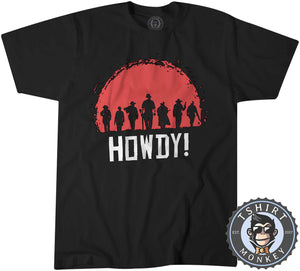 Howdy Red Dead Redemption Cowboy Game Inspired Tshirt Mens Unisex 1064