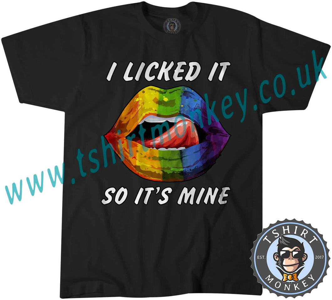 I Licked It So It's Mine T Shirt T-Shirt Unisex Mens Kids Ladies - TeeTiger