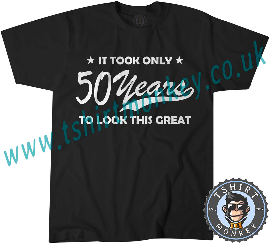 It Only Took Me 50 Years To Look This Great T-Shirt Unisex Mens Kids Ladies - TeeTiger