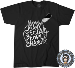 How Many Special People Change Tshirt Mens Unisex 0193