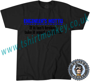 Engineer's Motto If It Isn't Broken Take It Apart And Fix It T-Shirt Unisex Mens Kids Ladies