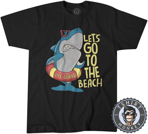 Lets Go to The Beach - Cool Shark Summer Tshirt Shirt Mens Unisex 2291
