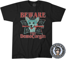 Load image into Gallery viewer, Beware Of The DemoCorgin Funny Corgi Animal Print Tshirt Mens Unisex 1096