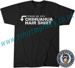 This Is My Chihuahua Hair Shirt T-Shirt Unisex Mens Kids Ladies