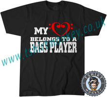 Load image into Gallery viewer, My Heart Belongs To A Bass Player T-Shirt Unisex Mens Kids Ladies