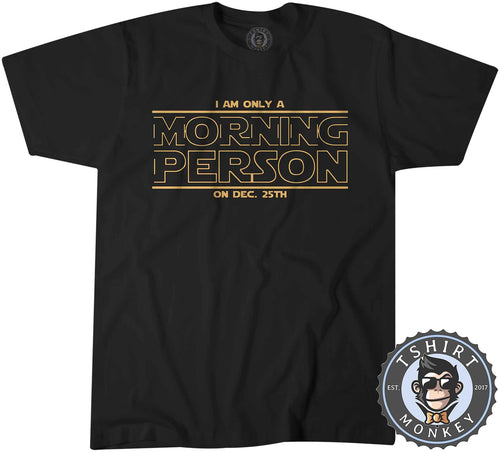 Morning Person Star Wars Inspired Funny Meme Statement Tshirt Mens Unisex 0956