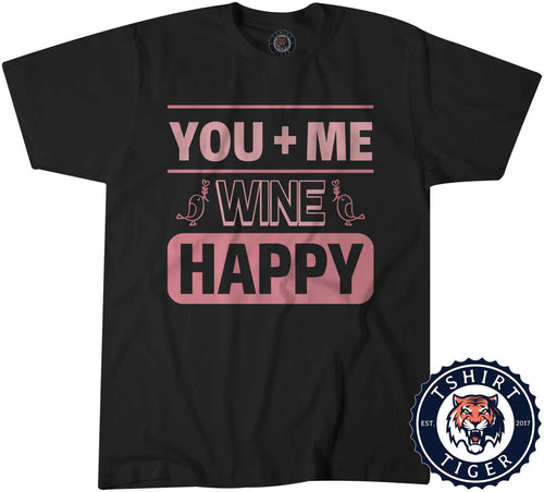 You Plus Me Equals Wine Happy Funny Valentines Couples Tshirt Mens Unisex 3246