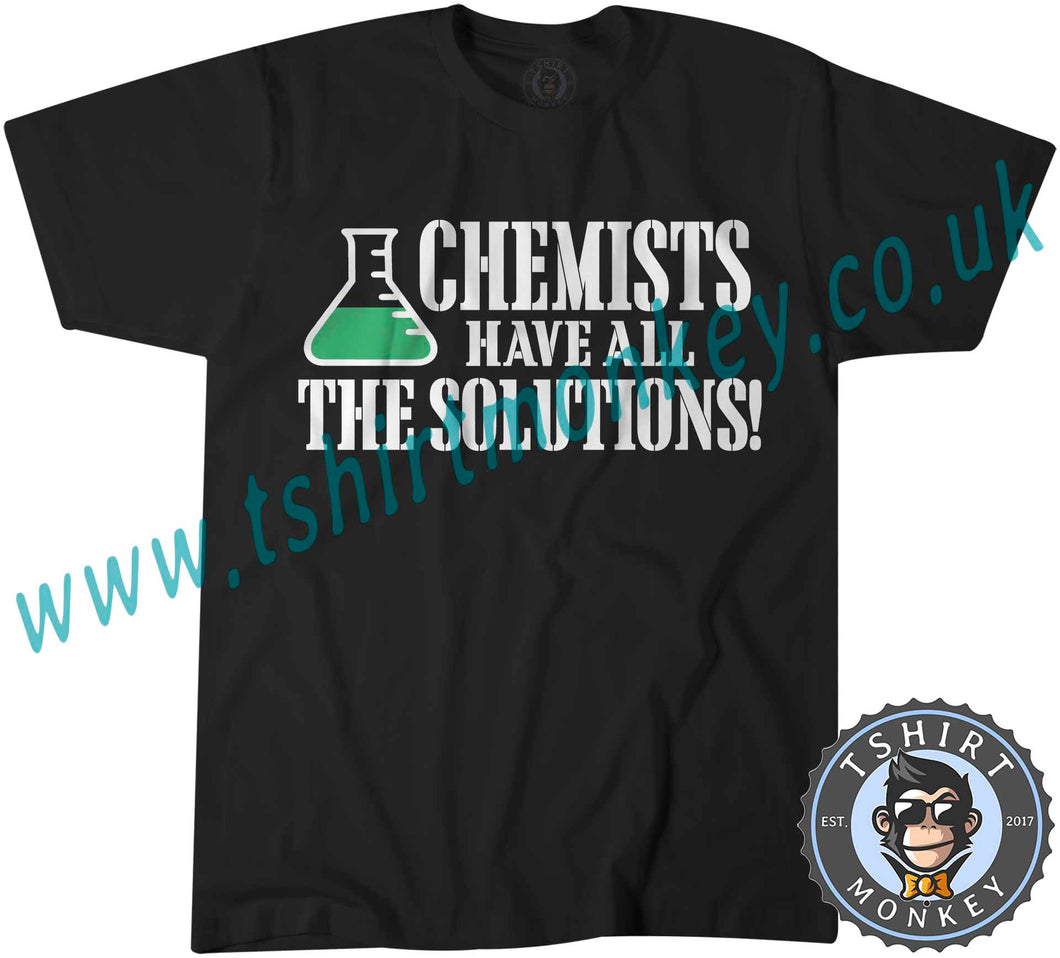 Chemists Have All The Solutions T-Shirt Unisex Mens Kids Ladies