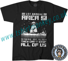 Load image into Gallery viewer, Area 51 Fun Run They Cant Stop All Of Us Meme T-Shirt Unisex Mens Kids Ladies