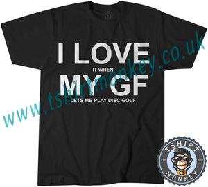 I Love It When My Girlfriend Lets Me Play Disk Golf T-Shirt Unisex Mens Kids Ladies