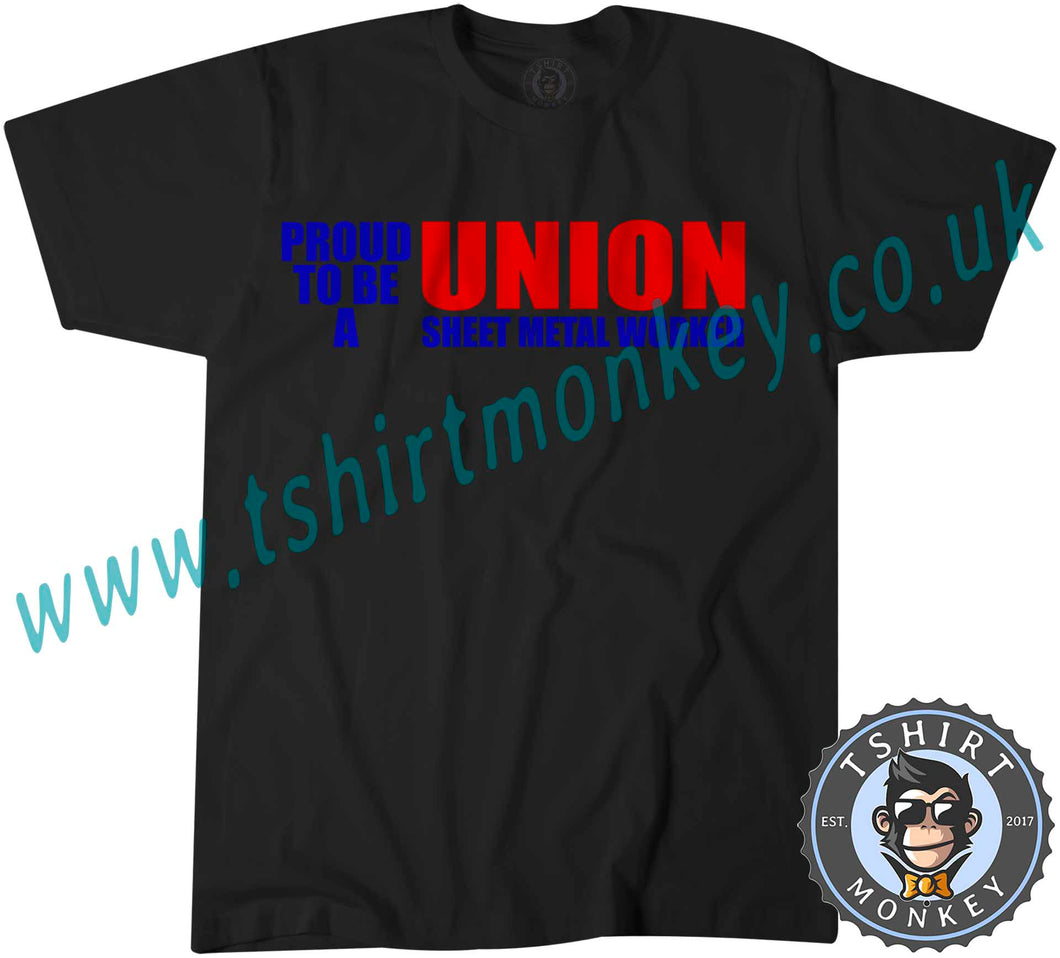 Proud To Be A Union Sheet Metal Worker T-Shirt Unisex Mens Kids Ladies - TeeTiger