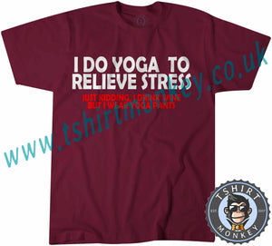 I Do Yoga To Relieve Stress T-Shirt Unisex Mens Kids Ladies - TeeTiger