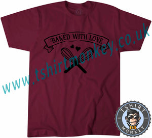 Baked With Love T-Shirt Unisex Mens Kids Ladies - TeeTiger