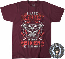 Load image into Gallery viewer, I Hate Being Sexy Funny Biker Skull Vintage Statement Tshirt Mens Unisex 1252