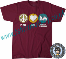 Load image into Gallery viewer, Peace Love Urban Planing T-Shirt Unisex Mens Kids Ladies