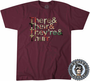 They And Their And They're and Thurr Retro Style Funny Typography Tshirt Mens Unisex 1302