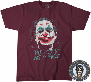 Put on A Happy Face Tshirt Mens Unisex 2996