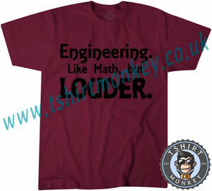Engineering Like Math But Louder T-Shirt Unisex Mens Kids Ladies - TeeTiger
