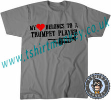 Load image into Gallery viewer, My Heart Belongs To A trumpet Player T-Shirt Unisex Mens Kids Ladies