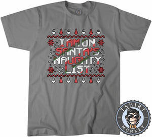 Santa's Naughty List Colored Ugly  Sweater Christmas Tshirt Mens Unisex 1639