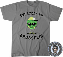 Load image into Gallery viewer, Everyday I'm Brusselin Tshirt Mens Unisex 2978