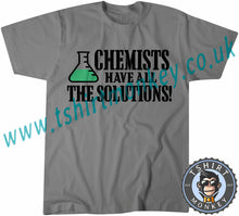 Load image into Gallery viewer, Chemists Have All The Solutions T-Shirt Unisex Mens Kids Ladies