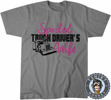 Load image into Gallery viewer, Spoiled Truck Driver's Wife T-Shirt Unisex Mens Kids Ladies
