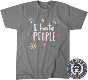 I Hate People Tshirt Mens Unisex 2926