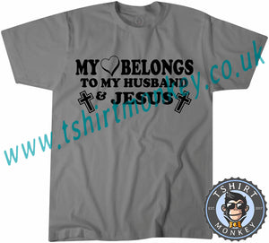 My Heart Belongs To My Husband And Jesus T-Shirt Unisex Mens Kids Ladies