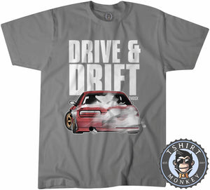 Drive and Drift Tshirt Mens Unisex 0291