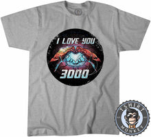Load image into Gallery viewer, I Love You 3000 Tshirt Mens Unisex 2931