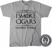 Load image into Gallery viewer, I Smoke Cigars And I Know Things Funny Weeds Meme Statement Tshirt Mens Unisex 1253