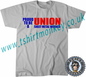 Proud To Be A Union Sheet Metal Worker T-Shirt Unisex Mens Kids Ladies