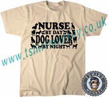 Load image into Gallery viewer, Nurse By Day Dog Lover By Night T-Shirt Unisex Mens Kids Ladies - TeeTiger