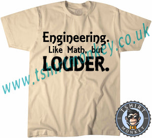 Engineering Like Math But Louder T-Shirt Unisex Mens Kids Ladies