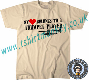 My Heart Belongs To A trumpet Player T-Shirt Unisex Mens Kids Ladies