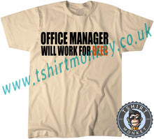 Load image into Gallery viewer, Office Manager Will Work For Beer T-Shirt Unisex Mens Kids Ladies - TeeTiger
