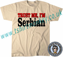 Load image into Gallery viewer, Trust Me I'm Serbian T-Shirt Unisex Mens Kids Ladies - TeeTiger