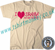 Load image into Gallery viewer, I Love Drama But Only On Stage T-Shirt Unisex Mens Kids Ladies - TeeTiger